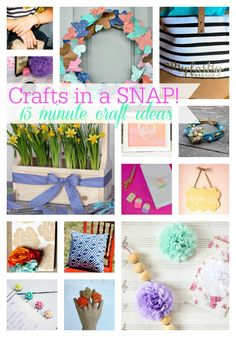Crafts in a SNAP - 15 Minute Craft Ideas