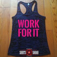 Work For It Workout Tank  Burnout Motivation by ShirtsBySarah, $20.99