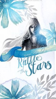 Throne of Glass || You could rattle the stars