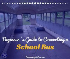 Beginner's Guide to Converting a School Bus for Tiny Living