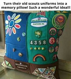 keep Brownie, Girl Guide, Cubs and Boy Scouts badges and uniforms and make a Memory Pillow for them.