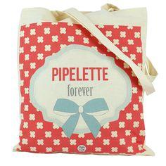 Tote bag Pipelette forever