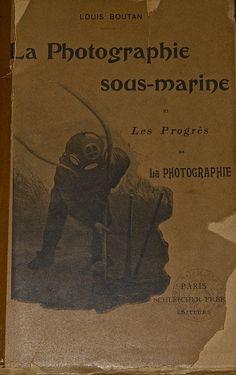 """Portada del llibre de Louis Boutan, """"La photographie sous-marine et les progrès de la photographie"""". 1900. Exposició al MMB: """"Càmeres submarines. El repte de fotografiar sota l'aigua"""" (Col·lecció F. Malagelada)"""