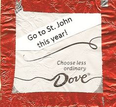 Dove says...Go to St. John this year! I love Dove even more now!