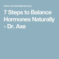 7 Steps to Balance Hormones Naturally - Dr. Axe