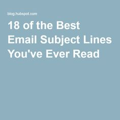 18 of the Best Email Subject Lines You've Ever Read