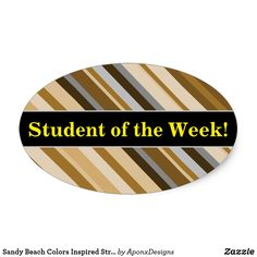 Shop Sandy Beach Colors Inspired Striped Pattern Oval Sticker created by AponxDesigns. Student Of The Week, Beach Color, Student Teacher, Sandy Beaches, Brown And Grey, Encouragement, Inspirational, Beige, Stickers