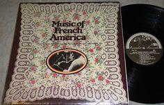 Music of French America~Dewey Balfa Brothers/Joe Politte/Louis Boudreault~LP Vinyl Record Album