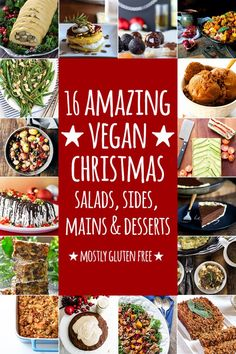 16 amazing vegan Christmas salads, sides, mains and desserts (mostly gluten free).
