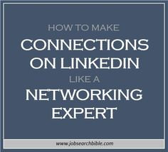 how to make connections on linkedin like a networking expert career goalscareer advicework - Career Advice Career Tips From Professional Experts