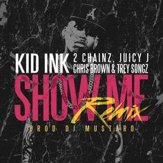 Show Me (Remix) [feat. Trey Songz, Juicy J, 2 Chainz  Chris Brown]