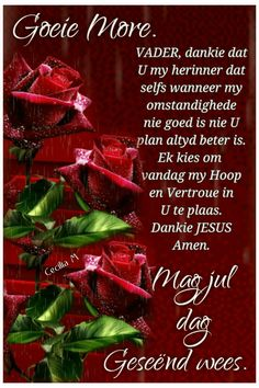 Lekker Dag, Afrikaanse Quotes, Goeie More, Good Morning Wishes, Morning Quotes
