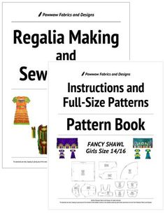 Girls Fancy Shawl Outfit Pattern Book: Instructions and Full-Size Patterns/Regalia Making and Sewing Guide