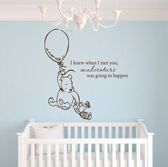 Winnie the Pooh I knew when I met you an adventure was going to happen - Wall Decals Quotes - Baby Room Wall Decal - Nursery Wall Decals Nursery Room, Girl Nursery, Nursery Decor, Nursery Ideas, Nursery Themes, Bedroom, Baby Room Wall Decals, Wall Sticker, Winnie The Pooh Nursery