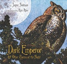 The Poets Have It/Children's Poetry: Dark Emperor by Joyce Sidman