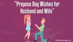Propose Day Wishes for Husband and Wife – Propose Day Messages Propose Day Messages, Happy Propose Day Wishes, Propose Day Quotes, Wishes For Husband, Message For Husband, Wishes For You, Wife Quotes, Husband Quotes, Proposal Quotes