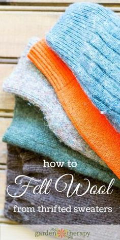 How to Felt Wool using Thrifted Sweaters #gardentherapy #feltedsweater #felting #wool