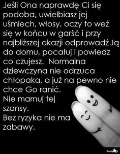 BESTY.pl - bez ryzyka nie ma zabawy Sad Quotes, Inspirational Quotes, Happy Photos, Everything And Nothing, Wtf Funny, It Hurts, Letters, Thoughts, Humor