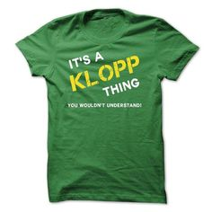 IT IS A KLOPP THING. - #formal shirt #cute sweater. GUARANTEE => https://www.sunfrog.com/No-Category/IT-IS-A-KLOPP-THING.html?68278