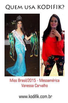 Miss Brasil 2015 Mesoamérica Vanessa Carvalho e Kodifik, arraso!