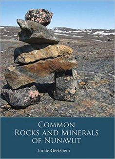 Common Rocks and Minerals of Nunavut - Inhabitmedia Similarities And Differences, Did You Know Facts, Science Curriculum, Children's Literature, Natural Life, Rocks And Minerals, Nonfiction Books, Geology, Social Studies
