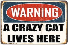 Warning A Crazy Cat Lives Here Funny Metal Tin Sign pet lover 8x12 SN-E098