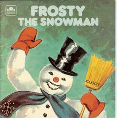 I still have this Frosty the Snowman record, I used to sit on dads lap and listen to it every year.