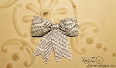 Repurposed Book Page Bows Tutorial ~~~via http://knickoftimeinteriors.blogspot.com/     Book page bow via KnickofTime.net.