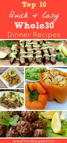 Top 10 Quick & Easy Whole 30 Dinner Recipes via Primally Inspired #whole30 #paleo