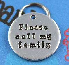 Customized Dog Tag - Metal Pet ID Tag - Hand Stamped Dog or Cat Name Tag - Please Call My Family