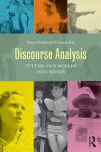 Susan Strauss (2013) Discourse Analysis: Putting Our Worlds into Words (New York: Routledge)