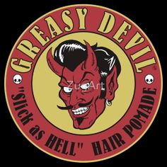 "Greasy Devil ""Slick as Hell"" hair pomade. ""Satanic Hair Care"" T-Shirts & Hoodies by ZugArt 