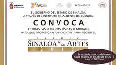 Se extiende la fecha del cierre de la Convocatoria Premio Sinaloa de las Artes 2015, hasta el lunes 31 de agosto de 2015 a las 15:00 horas. Consulta las bases en: www.culturasinaloa.gob.mx