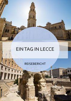 Was kann man in Lecce / Apulien an einem Tag so alles erleben? Und was soll man am Abend dann essen? Die Antworten findet ihr in dem Artikel :-)