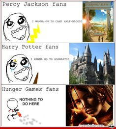 I'm a Harry Potter fan and a Hunger Games fan. This picture is so true!!! But mostly I'm an AWESOME PERCY JACKSON FAN