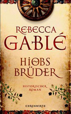 """Rebecca Gablé, Hiobs Brüder: Der Plot gefiel mir besser als """"Das zweite Königreich"""" - diese wirre Truppe hatte was..."""