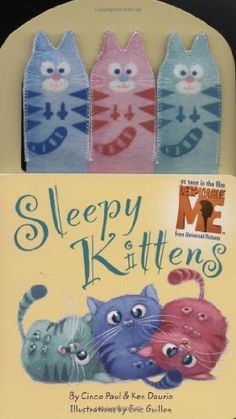 Sleepy Kittens (Despicable Me) by Cinco Paul, http://www.amazon.com/dp/031608381X/ref=cm_sw_r_pi_dp_B95Ppb1WJ60TR