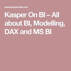 Kasper On BI – All about BI, Modelling, DAX and MS BI