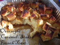 Gift of Simplicity: Overnight Caramel-Soaked French Toast     ::::    Our family's Christmas morning tradition!
