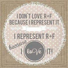 I don't love R+F because I represent it....I represent R+F because I love it! http://iarman.myrandf.biz
