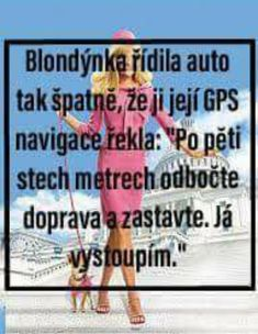 Ps: ta navigace vystoupí pro ty co to nepochopily Blonde Jokes, Carpe Diem, Just For Laughs, Haha, Funny Memes, Words, Quotes, Bude, Nerf