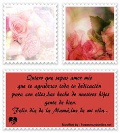 saludos para el dia de la madre,salutaciones para el dia de la madre:  http://www.frasesmuybonitas.net/frases-por-el-dia-de-la-madre-para-mi-esposa/