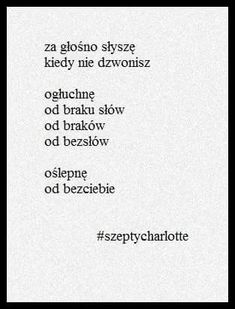 Nieszyn Jasińska Poetry Poem, Poetry Quotes, Daily Quotes, Love Quotes, Word Porn, Just Love, Cool Words, Quotations, Sad