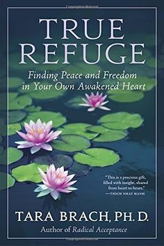 "Read ""True Refuge Finding Peace and Freedom in Your Own Awakened Heart"" by Tara Brach available from Rakuten Kobo. How do you cope when facing life-threatening illness, family conflict, faltering relationships, old trauma, obsessive th. Radical Acceptance, Feeling Isolated, Daring Greatly, True Nature, Guided Meditation, Mindfulness Meditation, Meditation Audio, Meditation Prayer, Meditation Garden"