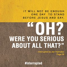 """""""It will not be enough..."""" quote from """"Interrupted"""" by Jen Hatmaker page-28"""