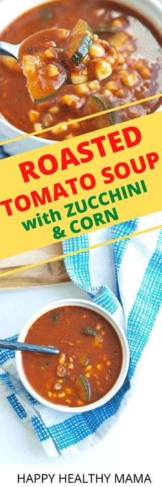 This is the BEST soup for the end of summer. Roasted Tomato and Red Pepper Soup with Corn and Zucchini. use up all of your garden produce in one soup recipe! It's delicious! Gluten free vegan healthy!