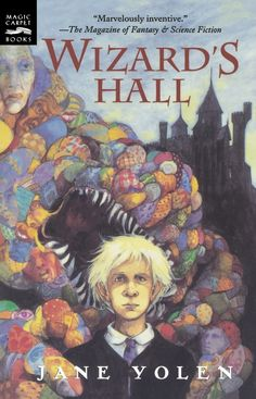 The Wizard's Hall by Jane Yolen. More like this at www.thebookseekers.com/collections.html
