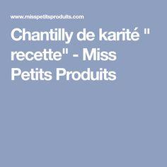 """Chantilly de karité """" recette"""" - Miss Petits Produits"""