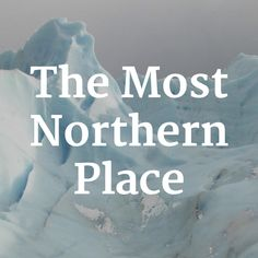 The Most Northern Place. themostnorthernplace.com #webdoc #transmedia