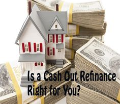 6 Reasons a Cash-Out Refinance Might Be Right For You 1: Lower Interest Rate - Refinancing your mortgage generally allows you to snag a lower interest rate than a home equity line of credit or a home equity loan. Cash-out refinances make even more sense if the interest rates have lowered since you first purchased the home. 2: Money - Cash-out refinancing can provide you with a large lump sum of money that you can spend however you'd like.  3: Easy to Qualify - In most cases, it is much…